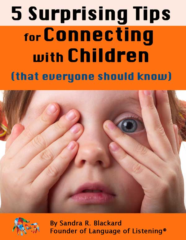 Free Report: 5 Surprising Tips for Connecting with Children